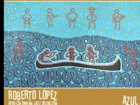 Fiesta de Negritos - Roberto López and Afro-Colombian Jazz O