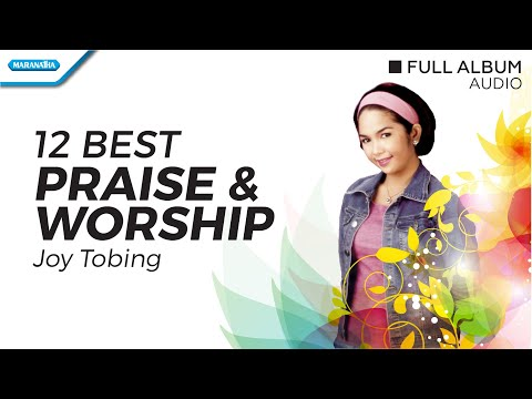 12 Best Praise & Worship - Joy Tobing (Audio)