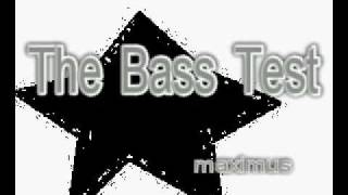 Maximus Techno Trance - The Bass Test -