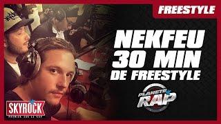30 minutes de Freestyle dans le Planète Rap de Nekfeu