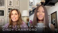Cindy Crawford on Her New Normal | No Filter with Naomi