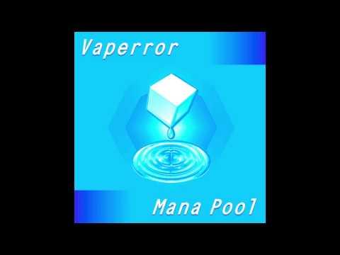 VAPERROR : Mana Pool