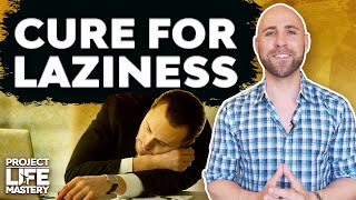 How To STOP Being Lazy [3 Simple Steps]