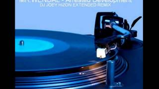 MR WENDAL - Arrested development Dj Joey Hizon Extended remix