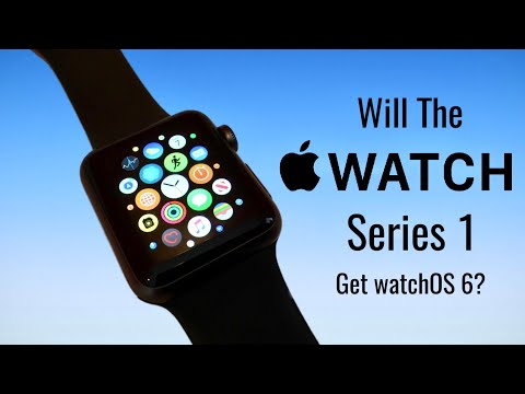 Will The Apple Watch Series 1 Get watchOS 6?