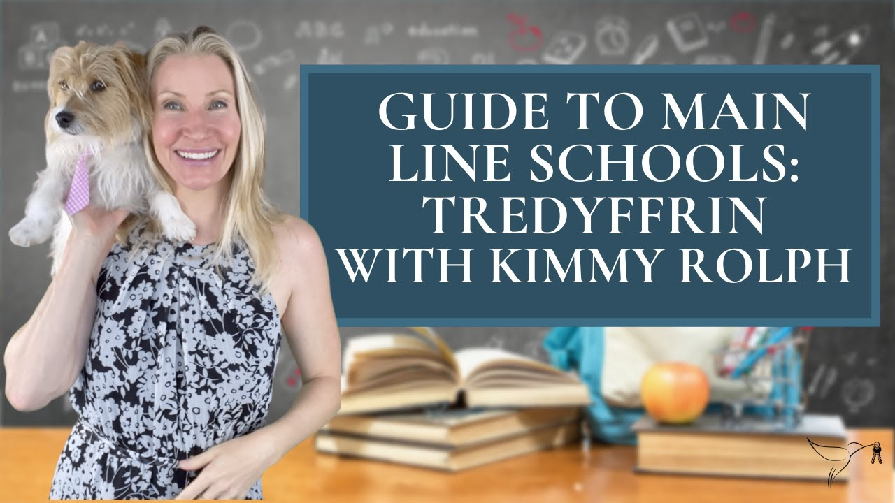 ✔️🏫 Top Main Line PA School Guide: Tredyffrin District with Realtor Kimmy Rolph