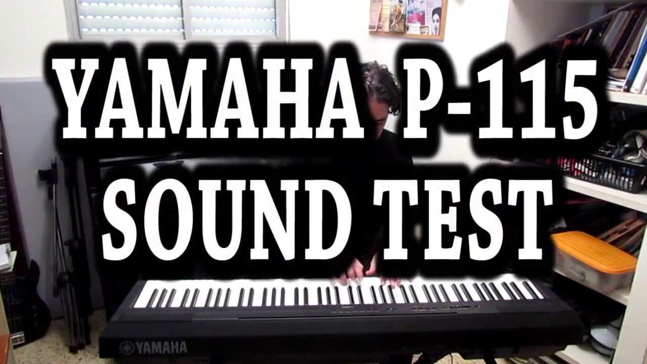 Yamaha P 115 Piano Sound Test