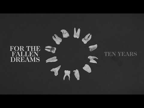 For The Fallen Dreams - Ten Years