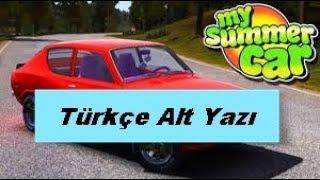 MY SUMMER CAR TÜRKÇE ALTYAZI-(100% OLUYOR)-Kanıtlı