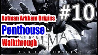 Batman Arkham Origins Gain Access to the Penthouse Walkthrough Part 10