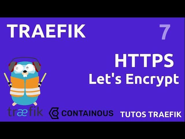 TRAEFIK : HTTPS : AVEC UN CERTIFICAT LET'S ENCRYPT