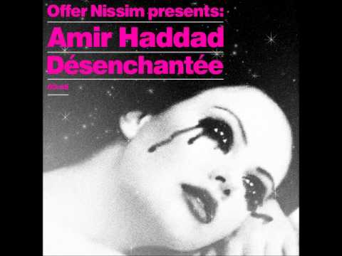 Offer Nissim Presents Amir Haddad - De'senchante'e (Offer Nissim Remix)