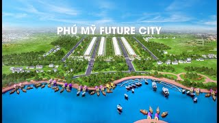 Phú mỹ Future City - Thành Phố Cảng Tương Lai