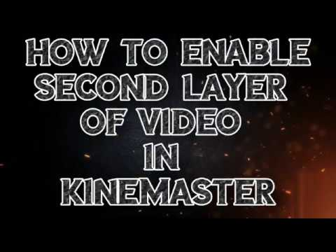 How To  Enable Second Layer Of Video In Kine Master//Nishant Tech