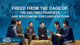 "Gospel Movie ""Faith in God 2 – After the Church Falls"" Clip 2 - Freed From the Cage of the End-Times Pharisees and Welcoming the Lord's Return"
