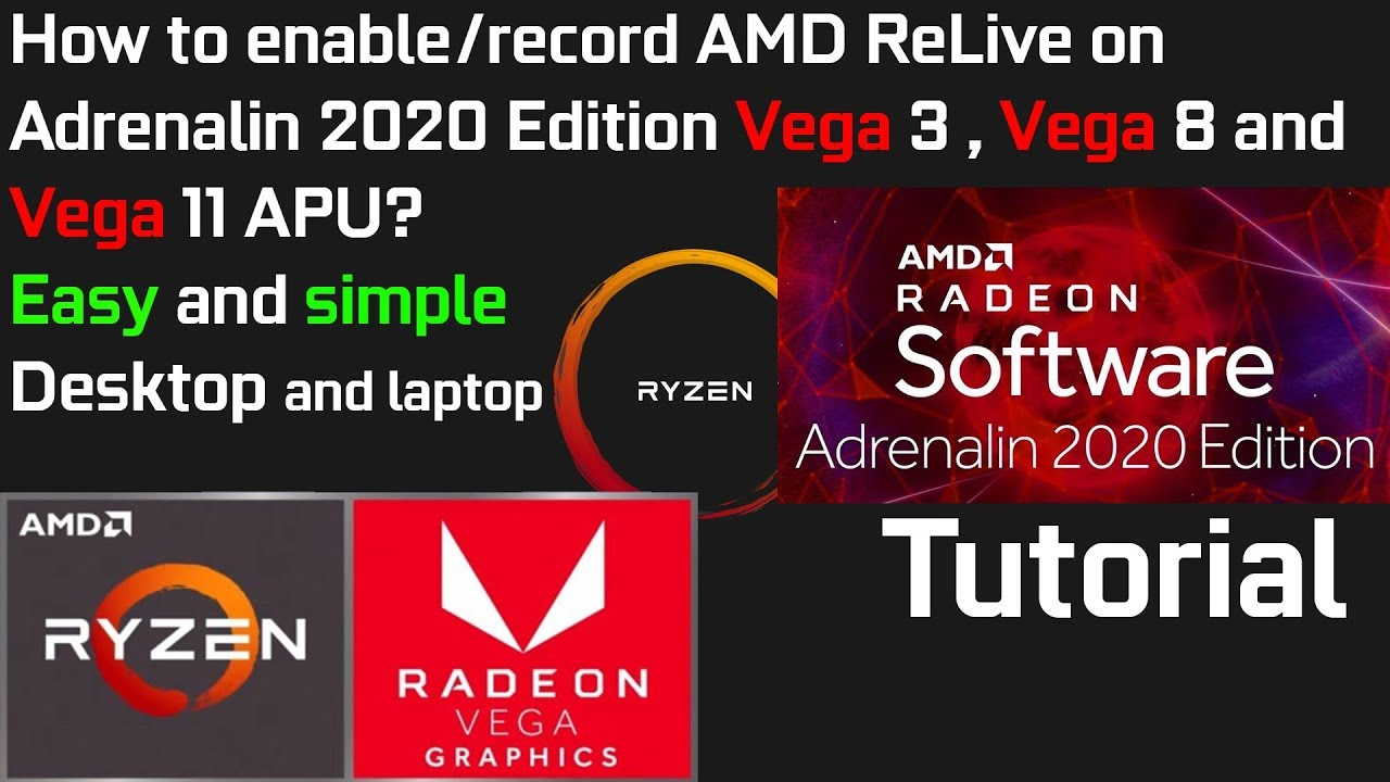 How To Enable Record Amd Relive On Adrenalin 2020 Edition Vega 3 Vega 8 And Vega 11 Apu Tutorial Youtube