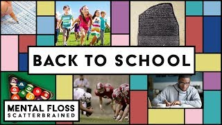 The Surprising History of School! - Mental Floss Scatterbrained