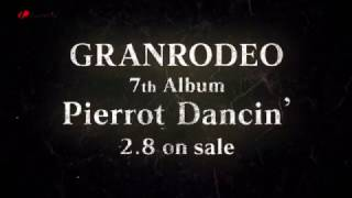 GRANRODEO / 7th Album「Pierrot Dancin'」Teaser Trailer