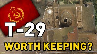 World of Tanks || T-29 - Worth Keeping?