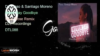 dj tusso santiago moreno never say goodbye dave rose remix