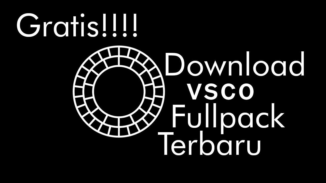 Download Vsco Full Pack Gratis Terbaru 2018 العراق Vlip Lv