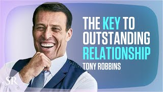 Anthony Robbins: The Key to Outstanding Relationships