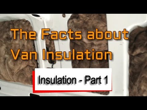 #Vanlife Insulation Part 1 - The facts you need!