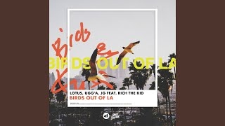 Play Birds Out Of LA (feat. Rich The Kid)