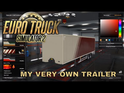 Euro Truck Simulator 2 - OWN YOUR OWN TRAILER - Beta 1.32 preview