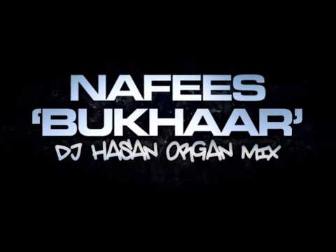 BUKHAAR - Nafees Singer | DJ Hasan | Organ Mix | OFFICIAL REMIX