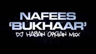 Nafees - Bukhaar (DJ Hasan Organ Mix)