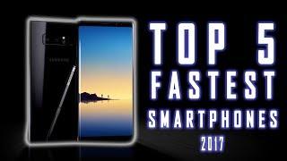 Top 5 Fastest Smartphones 2017 [September] | TecHunter | 720p