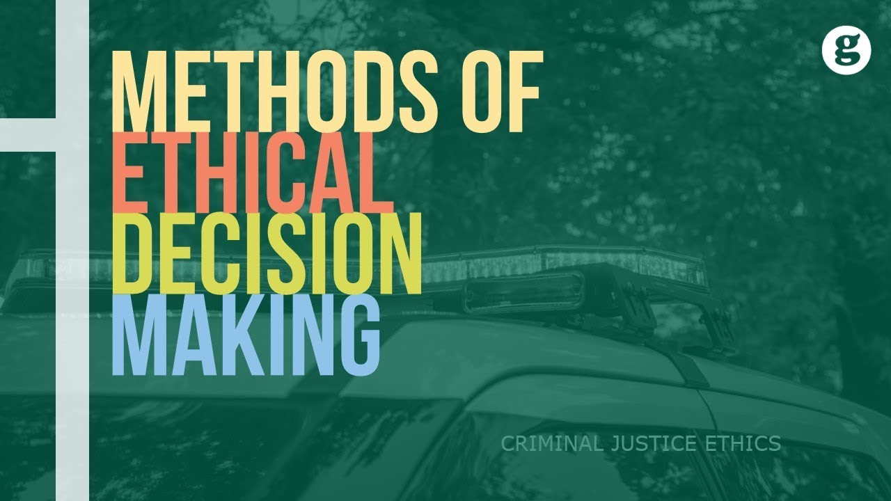 Methods of Ethical Decision Making