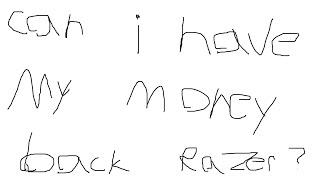 Dear Razer Can I Have My 70$ Back?????