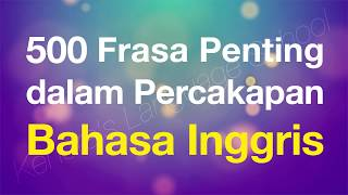 Download Video 500 Frasa Penting dalam Percakapan Bahasa Inggris - Beginner English for Indonesian speakers MP3 3GP MP4
