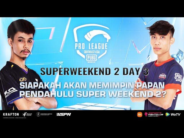 [BM] 2021 PMPL SEA Championship SW2D3   S4   Siapakah akan memimpin papan pendahulu Super Weekend 2?