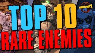 TOP 10 RAREST ENEMIES IN BORDERLANDS 2 #Borderlands