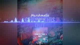 Marshmello - Check This Out (Remix)