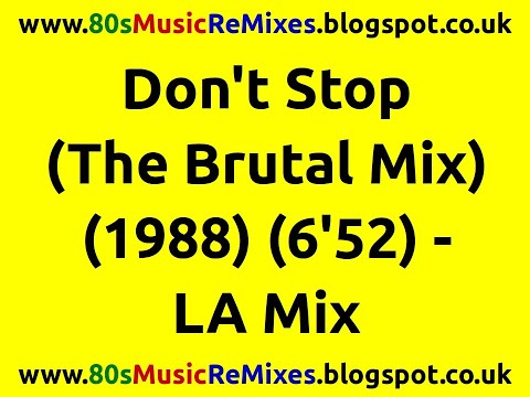 Don 39 t stop the brutal mix la mix 80s club mixes for Best 80s house music