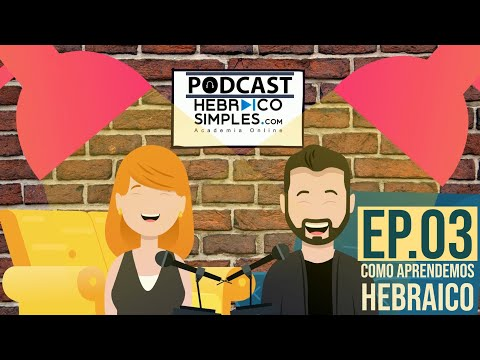 Como aprendemos a falar hebraico? Podcast do Hebraico Simples - Episódio 03