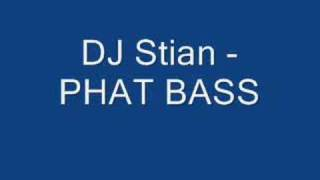 DJ Stian - PHAT BASS