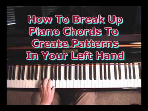 How To Break Up Chords In Your Left Hand To Create Musical Patterns