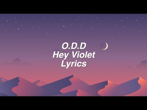 O.D.D. || Hey Violet Lyrics