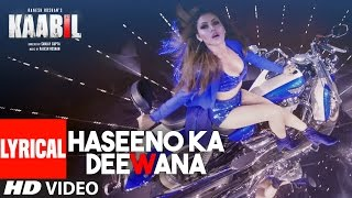 Haseeno Ka Deewana Lyrical Video Song  Kaabil  Hrithik Roshan, Urvashi Rautela Raftaar&payal Dev
