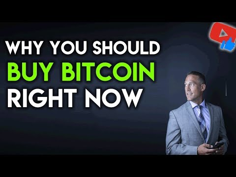 WHY YOU SHOULD BUY BITCOIN NOW