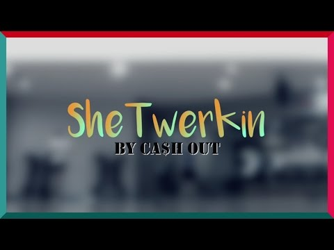 [Dance Cover] Ca$h Out - She Twerkin