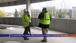 Yvelines | Le chantier du centre RetD d'Atos se poursuit jusqu'en juin 2020