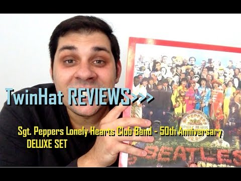 TwinHat REVIEWS The Beatles - Sgt. Peppers Lonely Hearts Club Band - 50th Anniversary DELUXE SET