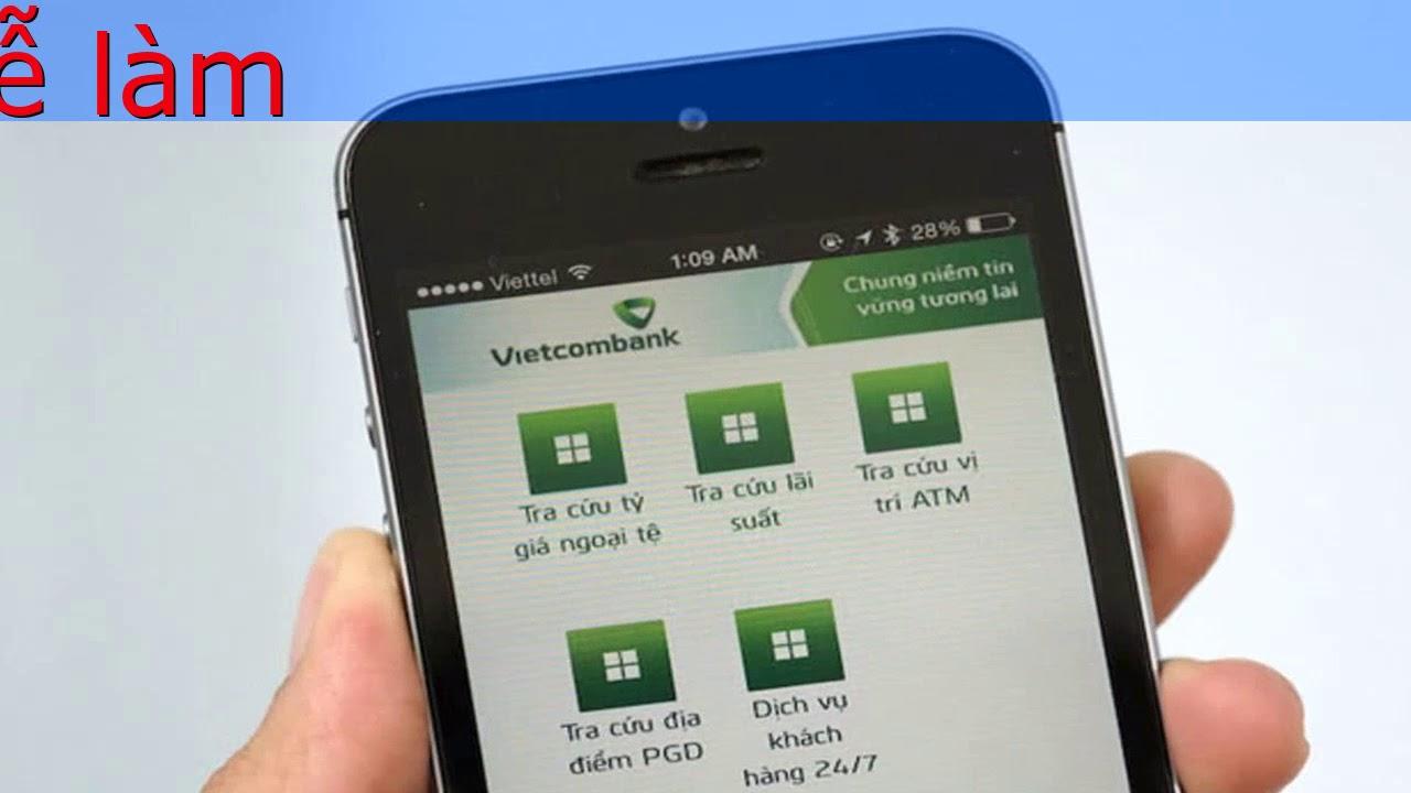 Cách thay đổi số điện thoại SMS Banking Vietcombank đơn giản dễ làm