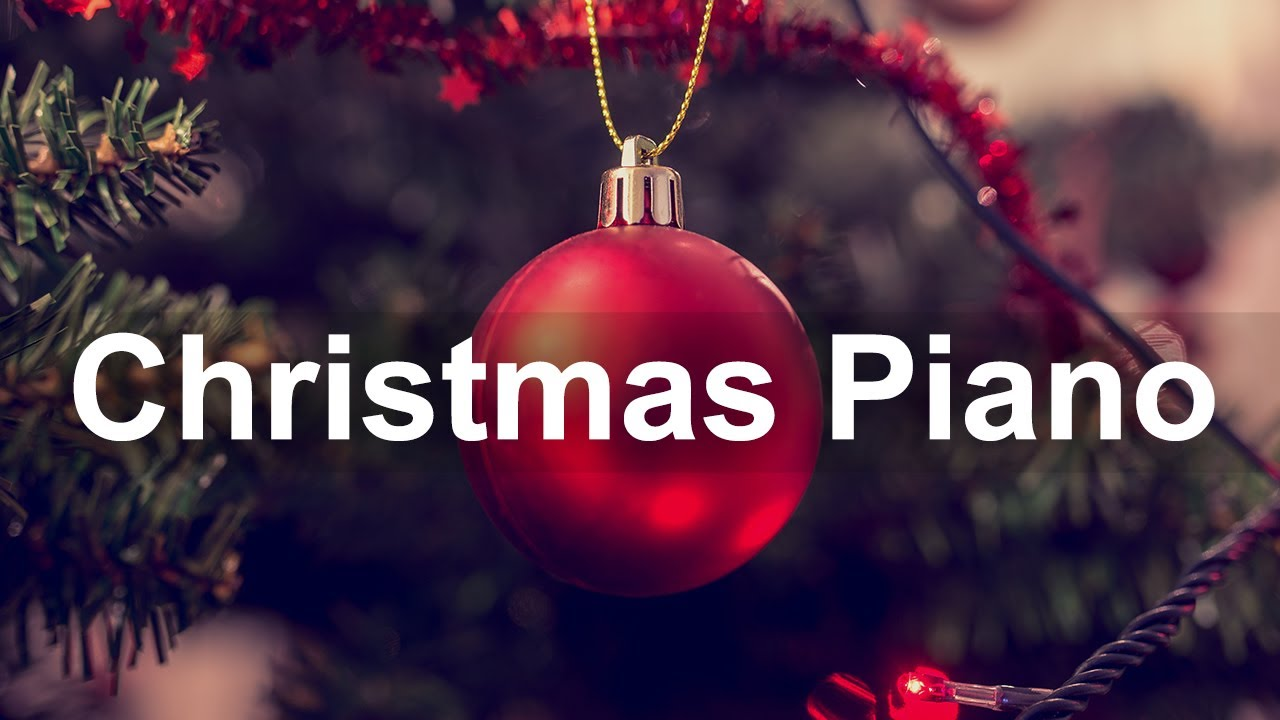 Christmas Piano Music Relax Christmas Piano Classics For Winter Holidays Youtube